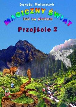 Magiczny świat tuż za płotem. Przejście 2                      (ebook)