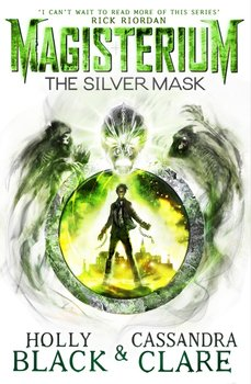 Magisterium 04: The Silver Mask-Black Holly, Clare Cassandra
