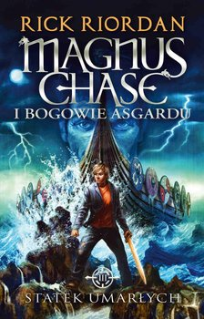 Magnus Chase i bogowie Asgardu. Tom 3. Statek umarłych                      (ebook)