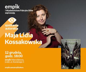 Maja Lidia Kossakowska | Empik Manufaktura