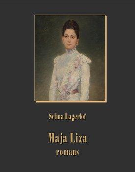 Maja Liza. Romans-Lagerlof Selma