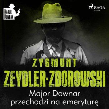 Major Downar przechodzi na emeryturę-Zeydler-Zborowski Zygmunt
