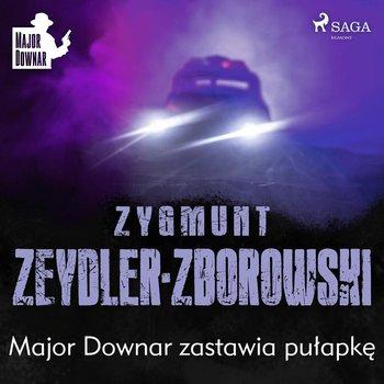 Major Downar zastawia pułapkę-Zeydler-Zborowski Zygmunt