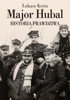 Major Hubal. Historia prawdziwa                      (ebook)