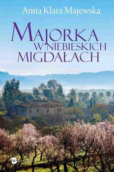 Majorka w niebieskich migdałach-Majewska Anna Klara