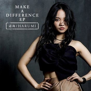 Make a Difference EP-harumi