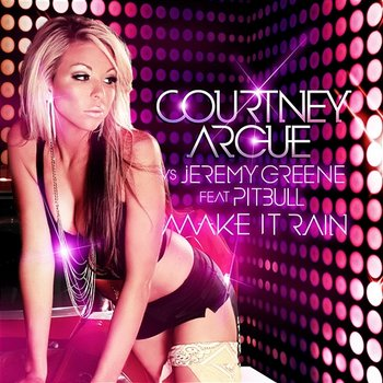 Make It Rain - Courtney Argue vs. Jeremy Greene feat. Pitbull