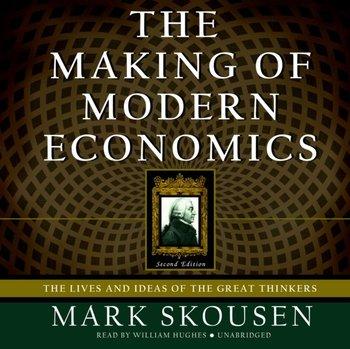 Making of Modern Economics, Second Edition-Skousen Mark