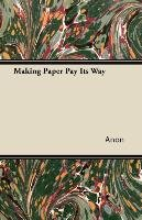 Making Paper Pay Its Way - Anon