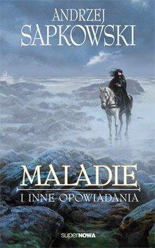 Maladie i inne opowiadania-Sapkowski Andrzej