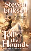 Malazan Book of the Fallen 08. Toll the Hounds - Erikson Steven
