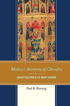 MALORYS ANATOMY OF CHIVALRY-Rovang Paul