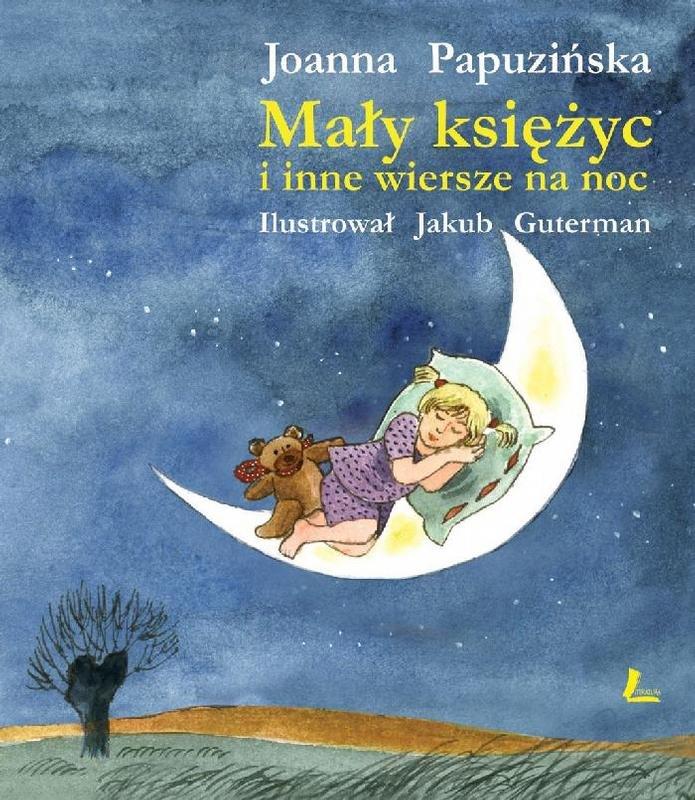 Mały Księżyc I Inne Wiersze Na Noc Papuzińska Joanna