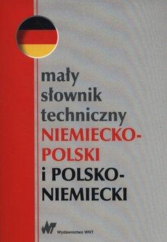 Mały słownik techniczny niemiecko-polski i polsko-niemiecki-Opracowanie zbiorowe