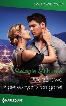 Małżeństwo z pierwszych stron gazet-Milburne Melanie