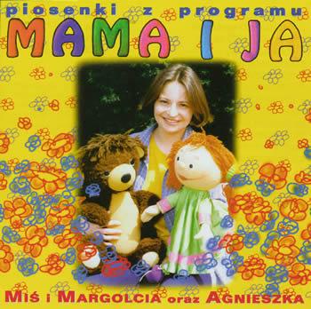 Mama i Ja Vol.1-Miś i Margolcia oraz Agnieszka