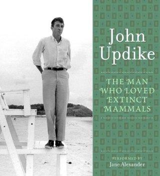 Man Who Loved Extinct Mammals-Updike John