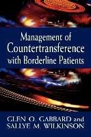 Management of Countertransference with Borderline Patients-Wilkinson Sallye M., Gabbard Glen O.