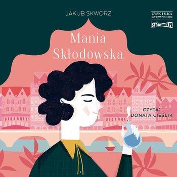 Mania Skłodowska-Skworz Jakub