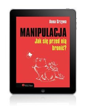 Manipulacja. Jak się przed nią bronić?                      (ebook)