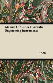 Manual of Gurley Hydraulic Engineering Instruments-Anon