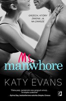 Manwhore. Tom 2.5. Ms. Manwhore -Evans Katy