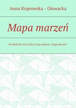 Mapa marzeń-Koprowska - Głowacka Anna