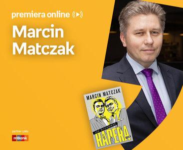 Marcin Matczak – PREMIERA ONLINE