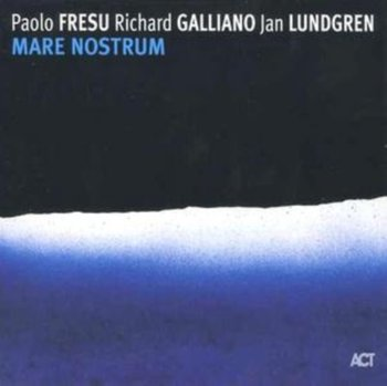 Mare Nostrum - Fresu Paolo, Galliano Richard, Lundgren Jan