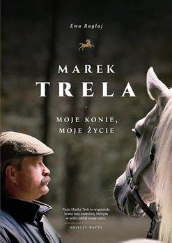 Marek Trela. Moje konie, moje życie                      (ebook)
