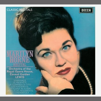 Marilyn Horne : Classic Recital-Marilyn Horne, Orchestra Of The Royal Opera House, Covent Garden, Henry Lewis