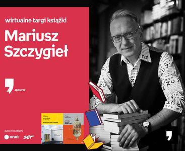 Mariusz Szczygieł – PREMIERA | Wirtualne Targi Książki. Apostrof