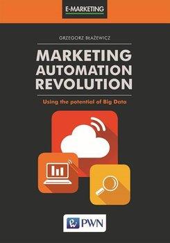 Marketing Automation Revolution-Błażewicz Grzegorz