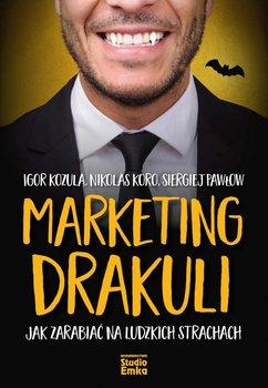 Marketing Drakuli. Jak zarabiać na ludzkich strachach-Opracowanie zbiorowe