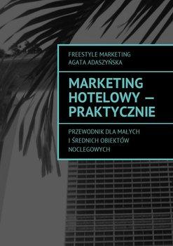 Marketing hotelowy - praktycznie-Adaszyńska Agata