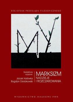 Marksizm. Nadzieje i rozczarowania-Hołówka Jacek, Dziobkowski Bogdan