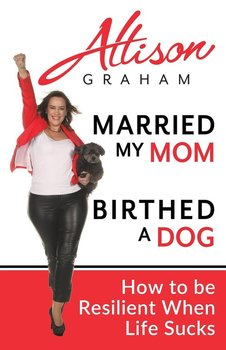 Married My Mom Birthed A Dog-Graham Allison