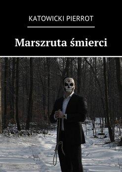 Marszruta śmierci-Pierrot Katowicki