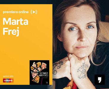 Marta Frej – PREMIERA ONLINE