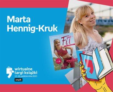 Marta Hennig-Kruk (Codziennie fit) – PREMIERA – Rozwój   Wirtualne Targi Książki