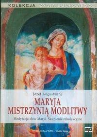 Maryja mistrzynią modlitwy. Medytacja słów Maryi. Skupienie rekolekcyjne-Augustyn Józef