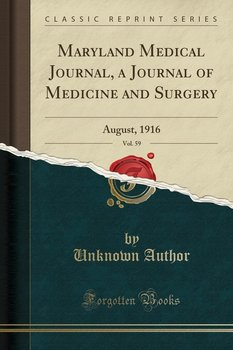 Maryland Medical Journal, a Journal of Medicine and Surgery, Vol. 59 - Author Unknown