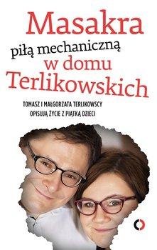 Masakra piłą mechaniczną w domu Terlikowskich                      (ebook)