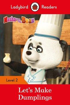 Masha and the Bear. Let's Make Dumplings. Ladybird Readers. Level 2-Opracowanie zbiorowe