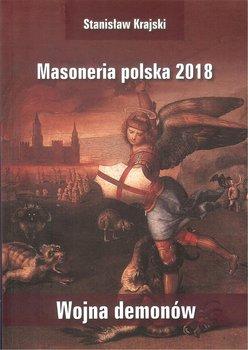 Masoneria polska 2018. Wojna demonów-Krajski Stanisław