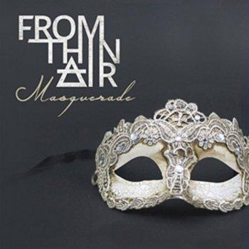 Masquerade-From Thin Air