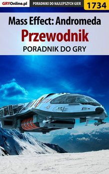 Mass Effect: Andromeda - poradnik do gry-Hałas Jacek Stranger, Bugielski Jakub