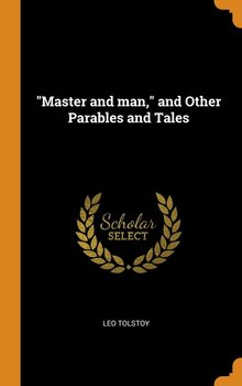 """""""Master and man,"""" and Other Parables and Tales-Tolstoy Leo"""