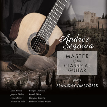Master Of The Classical Guitar - Plays Spanish Composers-Segovia Andres