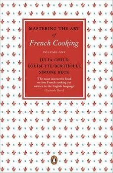 Mastering the Art of French Cooking: Volume1-Child Julia, Beck Simone, Bertholle Louisette
